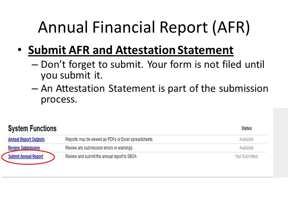 Annual Financial Report (AFR) Submit AFR and Attestation Statement – Don't forget to submit.