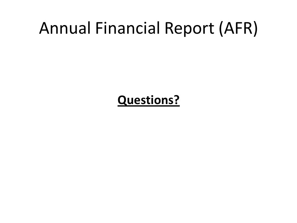 Annual Financial Report (AFR) Questions