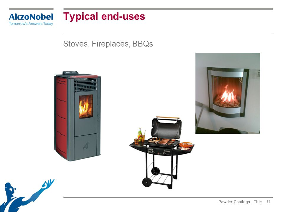 Typical end-uses Stoves, Fireplaces, BBQs Powder Coatings   Title11