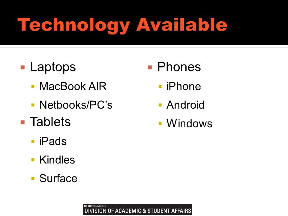  Laptops  MacBook AIR  Netbooks/PC's  Tablets  iPads  Kindles  Surface  Phones  iPhone  Android  Windows