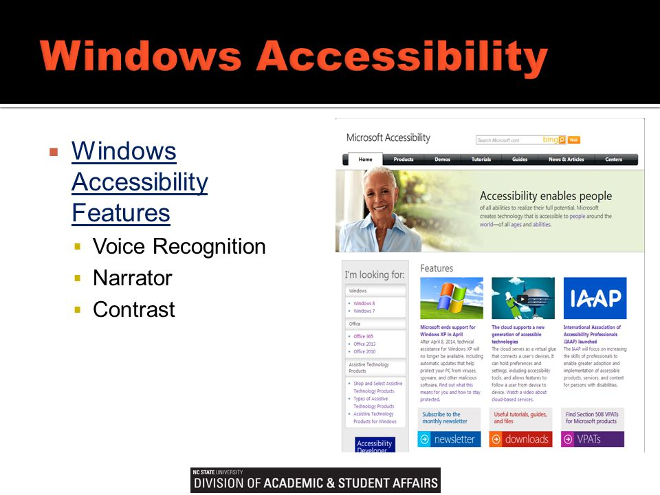  Windows Accessibility Features Windows Accessibility Features  Voice Recognition  Narrator  Contrast