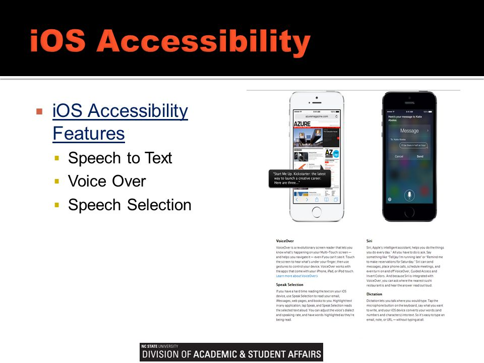  iOS Accessibility Features iOS Accessibility Features  Speech to Text  Voice Over  Speech Selection
