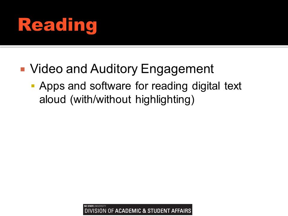  Video and Auditory Engagement  Apps and software for reading digital text aloud (with/without highlighting)