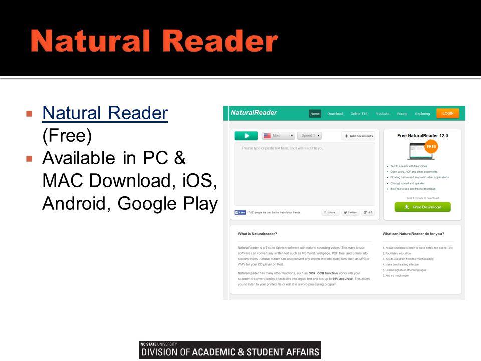  Natural Reader (Free) Natural Reader  Available in PC & MAC Download, iOS, Android, Google Play  Natural Reader (Free) Natural Reader  Available in PC & MAC Download, iOS, Android, Google Play