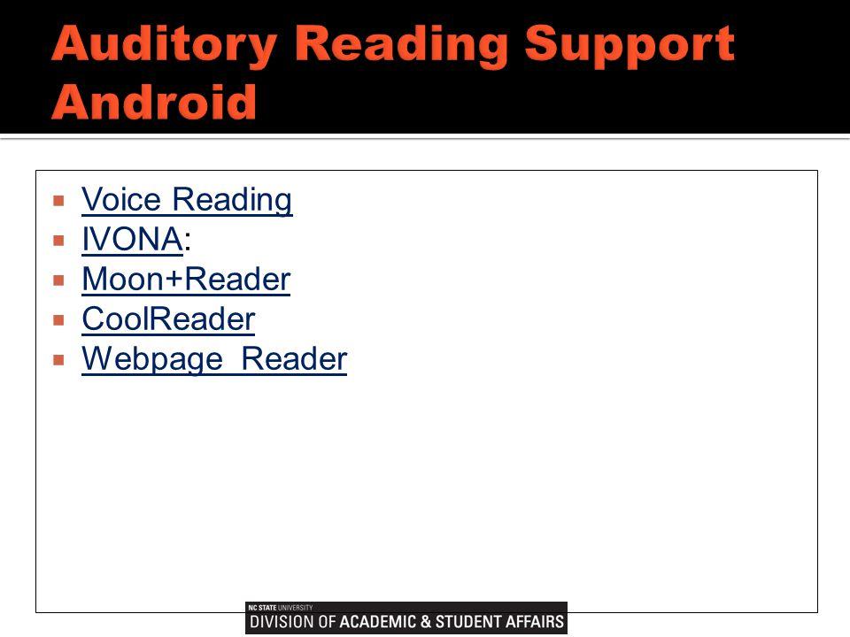  Voice Reading Voice Reading  IVONA: IVONA  Moon+Reader Moon+Reader  CoolReader CoolReader  Webpage Reader Webpage Reader