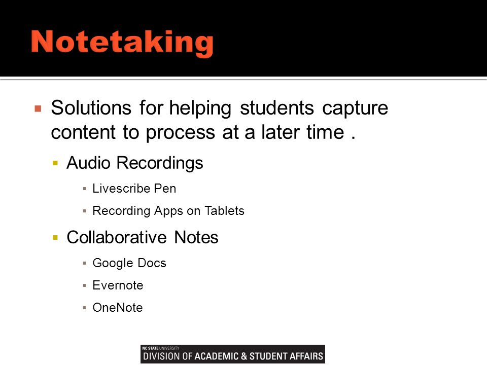  Solutions for helping students capture content to process at a later time.