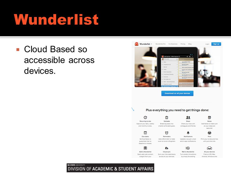  Cloud Based so accessible across devices.