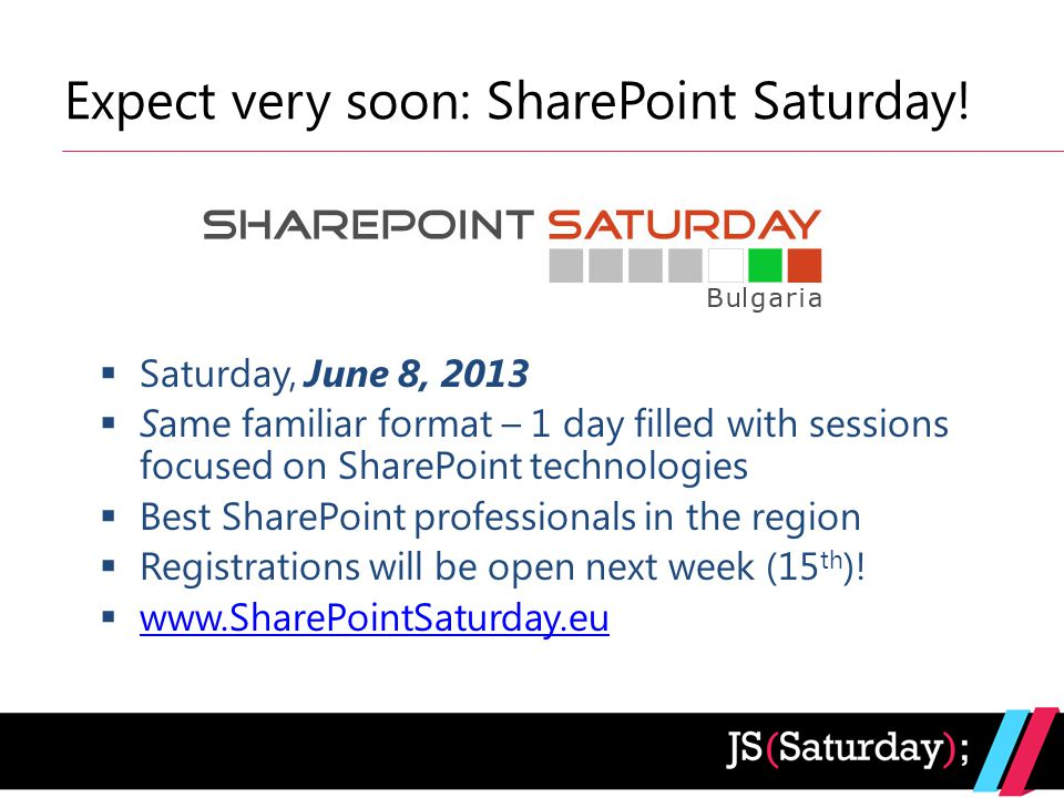 Expect very soon: SharePoint Saturday.