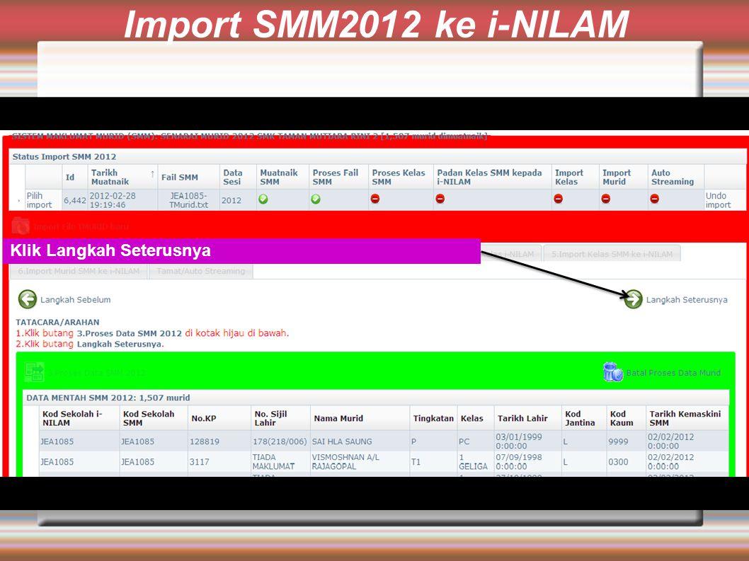 Import SMM2012 ke i-NILAM Klik Langkah Seterusnya