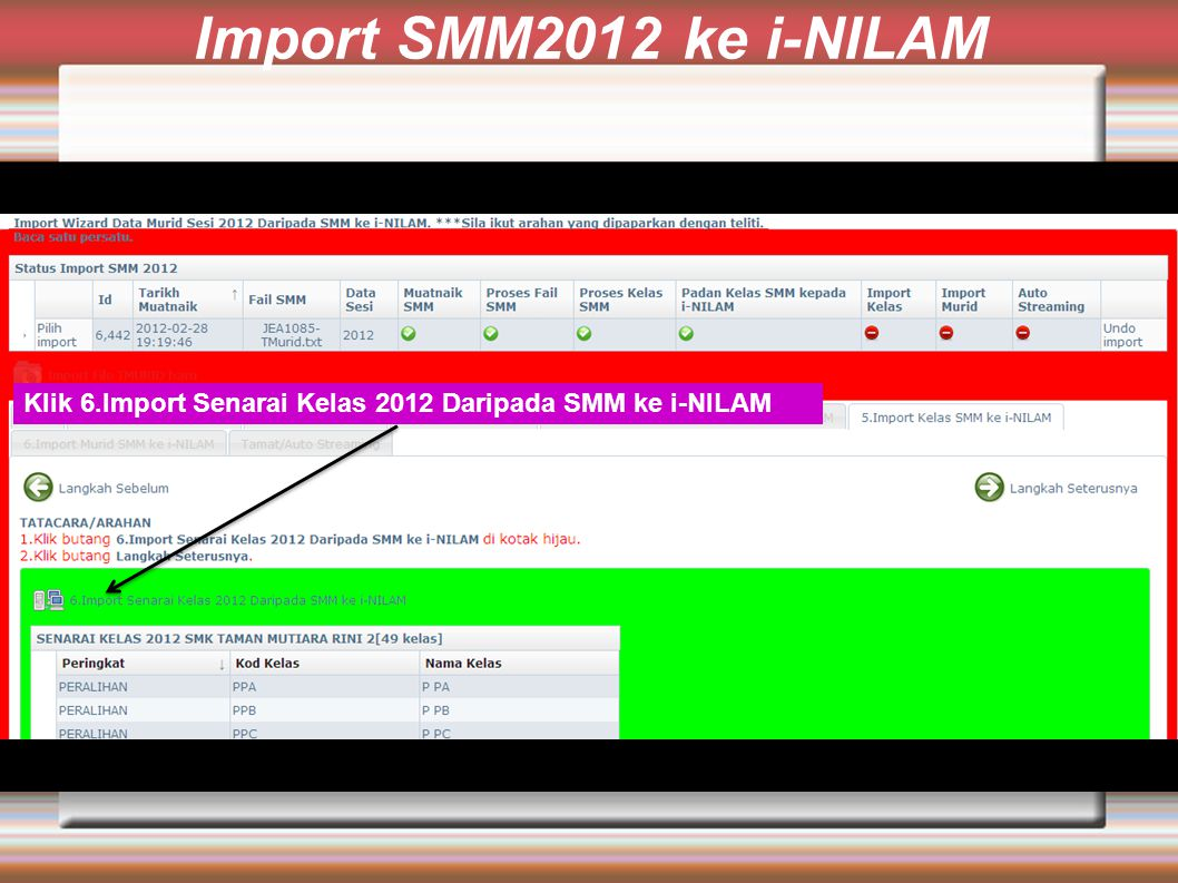 Import SMM2012 ke i-NILAM Klik 6.Import Senarai Kelas 2012 Daripada SMM ke i-NILAM