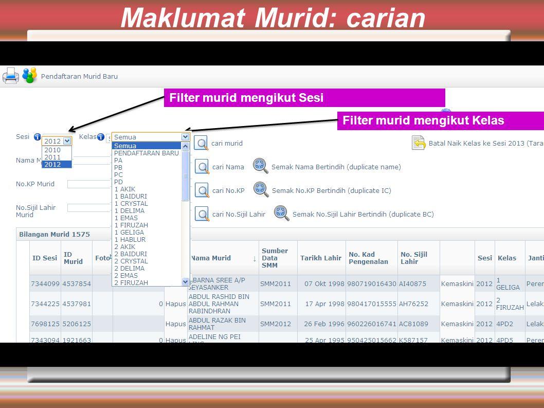 Maklumat Murid: carian Filter murid mengikut Sesi Filter murid mengikut Kelas