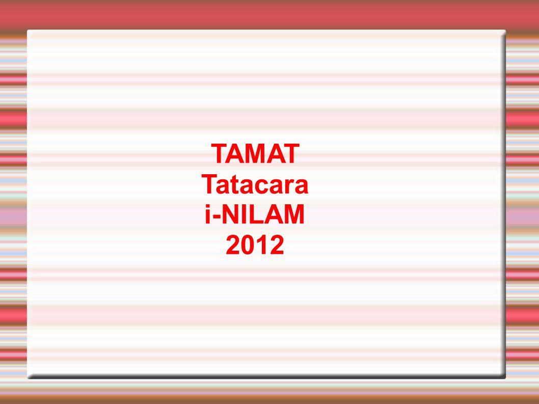 TAMAT Tatacara i-NILAM 2012