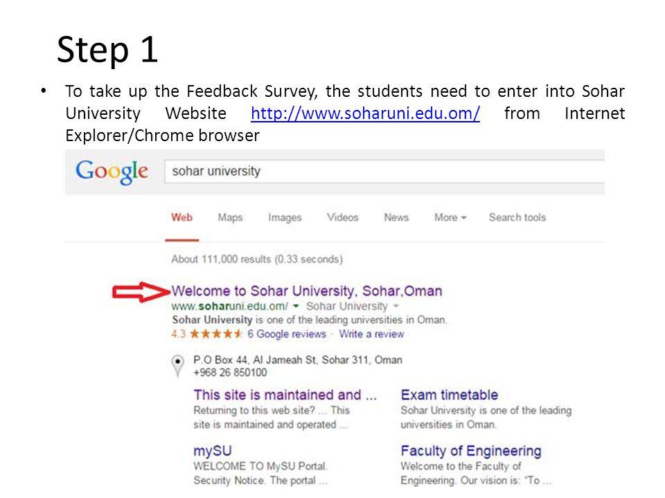 Step 1 To take up the Feedback Survey, the students need to enter into Sohar University Website http://www.soharuni.edu.om/ from Internet Explorer/Chrome browserhttp://www.soharuni.edu.om/