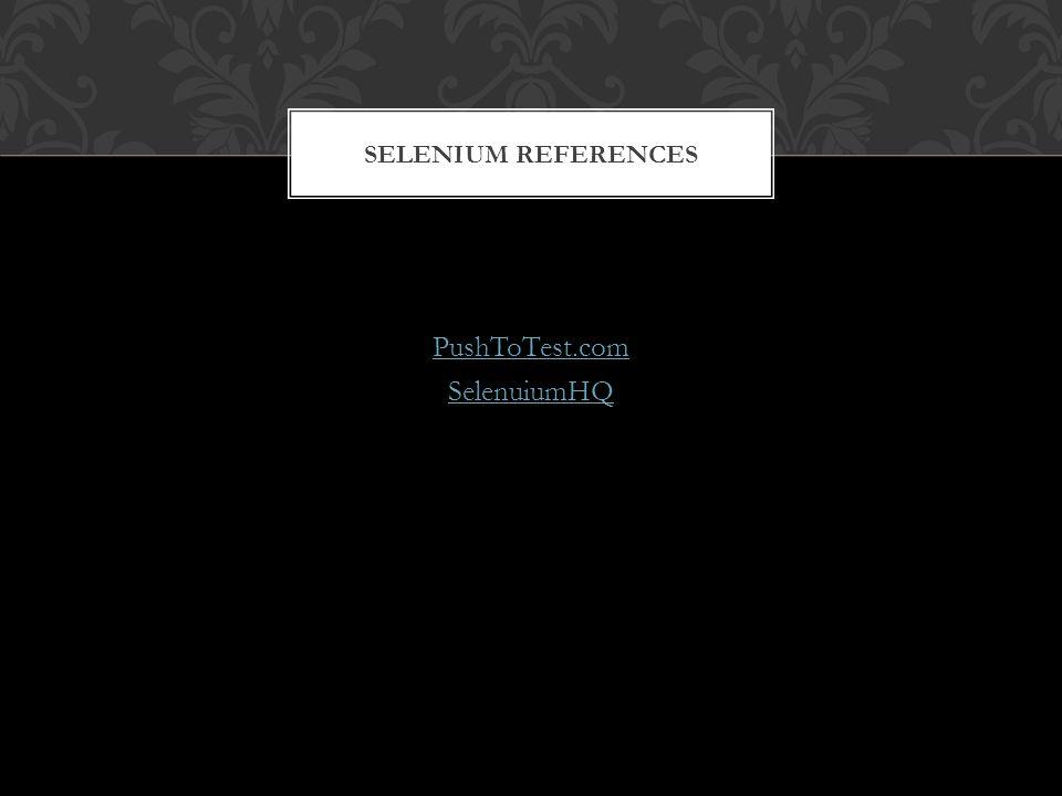 PushToTest.com SelenuiumHQ SELENIUM REFERENCES
