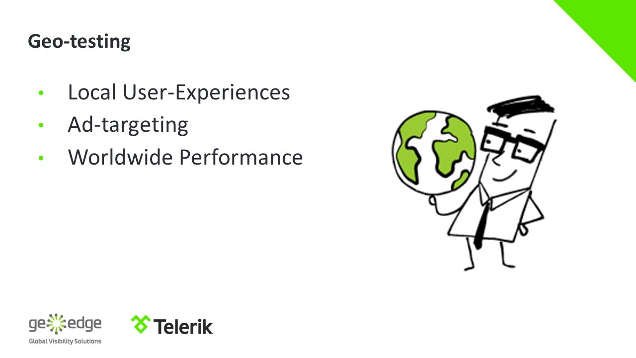 Geo-testing Local User-Experiences Ad-targeting Worldwide Performance