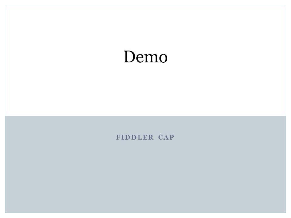FIDDLER CAP Demo