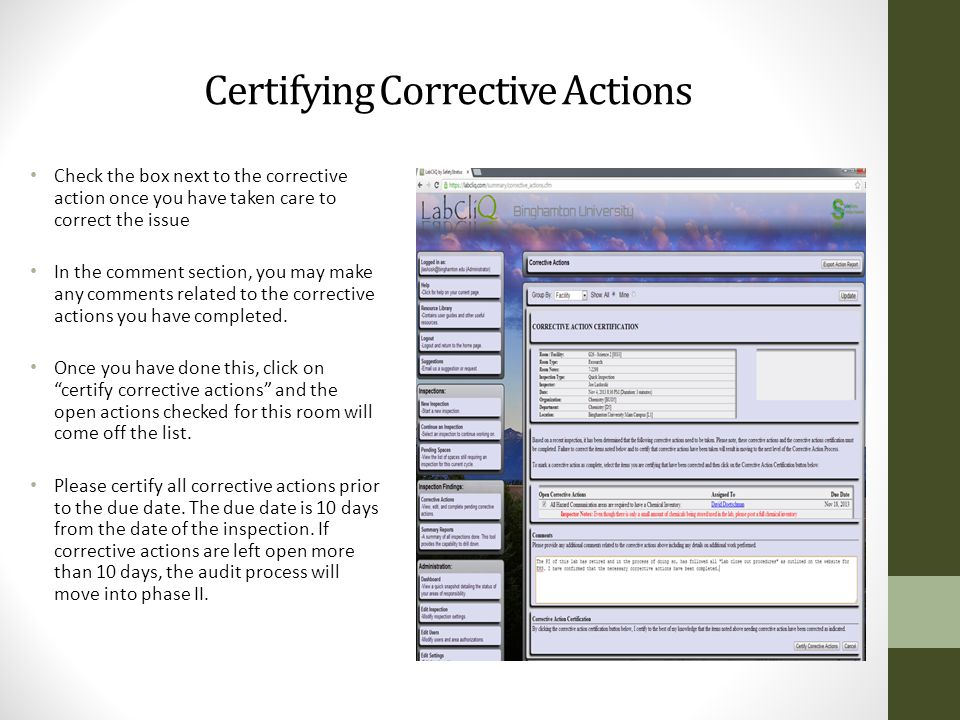 Certifying Corrective Actions Check the box next to the corrective action once you have taken care to correct the issue In the comment section, you may make any comments related to the corrective actions you have completed.
