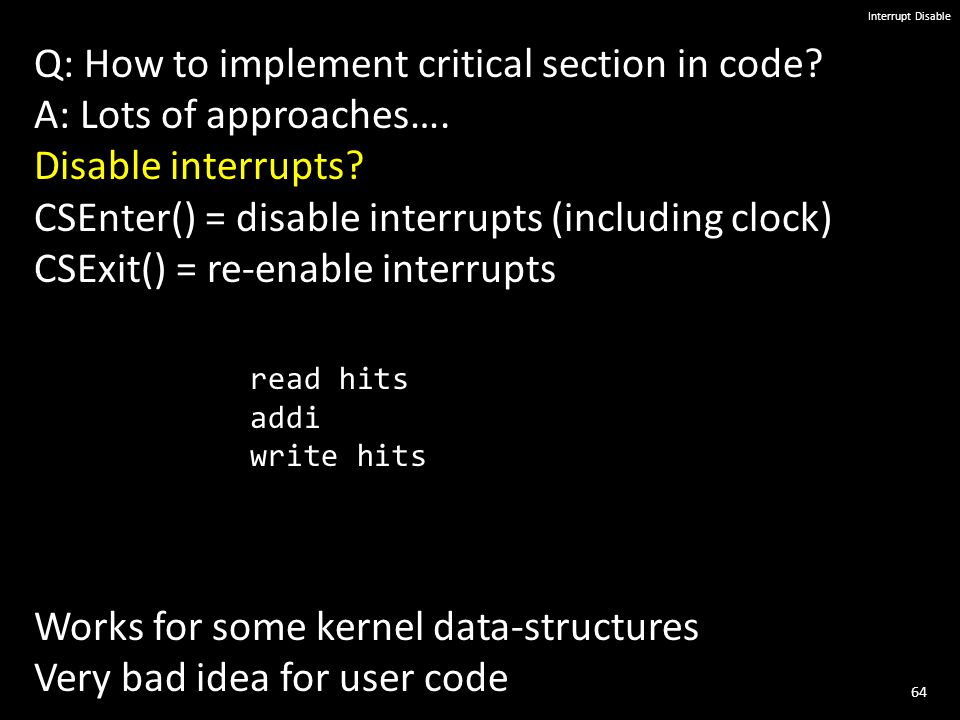 64 Interrupt Disable Q: How to implement critical section in code.