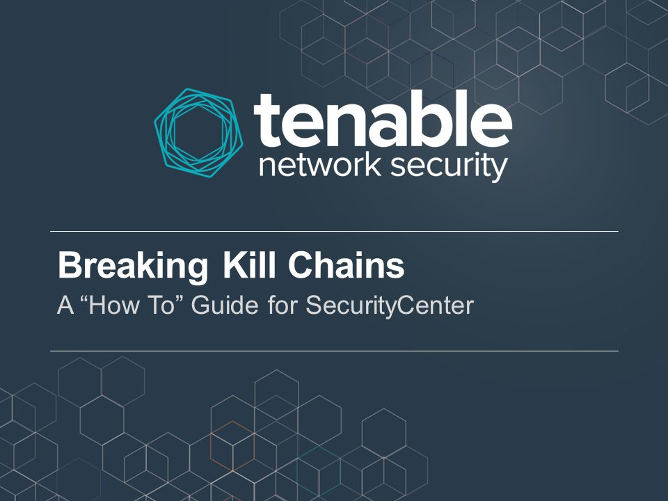 Breaking Kill Chains A How To Guide for SecurityCenter