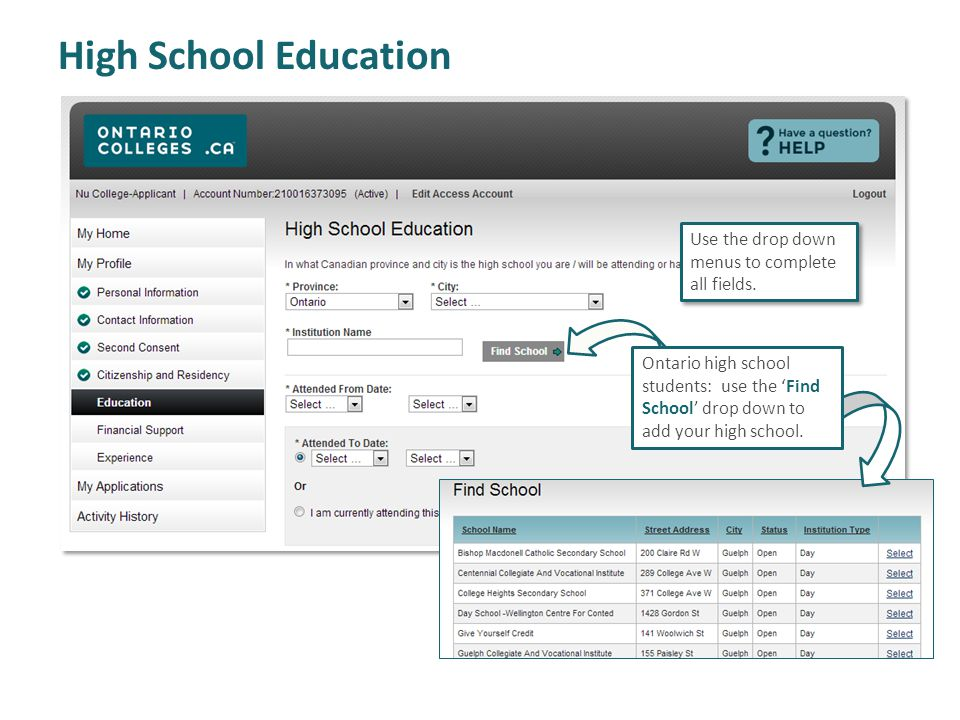 High School Education Use the drop down menus to complete all fields.
