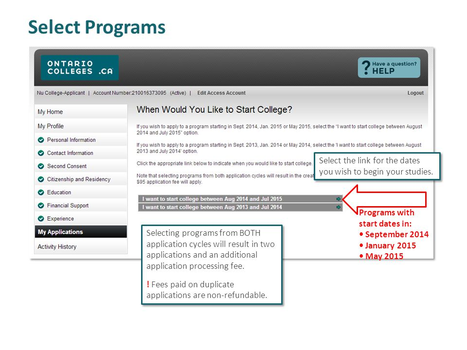 Select Programs Select the link for the dates you wish to begin your studies. Programs with start dates in: September 2014 January 2015 May 2015 Selec