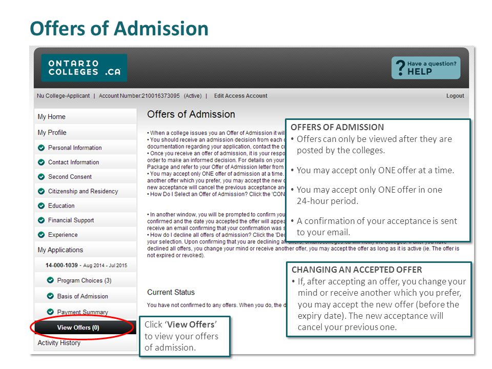 Offers of Admission Click 'View Offers' to view your offers of admission. OFFERS OF ADMISSION Offers can only be viewed after they are posted by the c