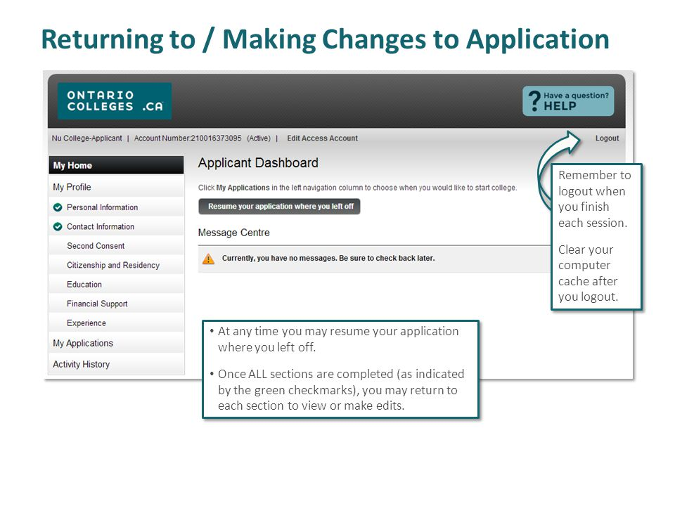 Returning to / Making Changes to Application At any time you may resume your application where you left off. Once ALL sections are completed (as indic