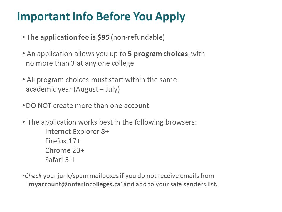 Important Info Before You Apply The application fee is $95 (non-refundable) An application allows you up to 5 program choices, with no more than 3 at