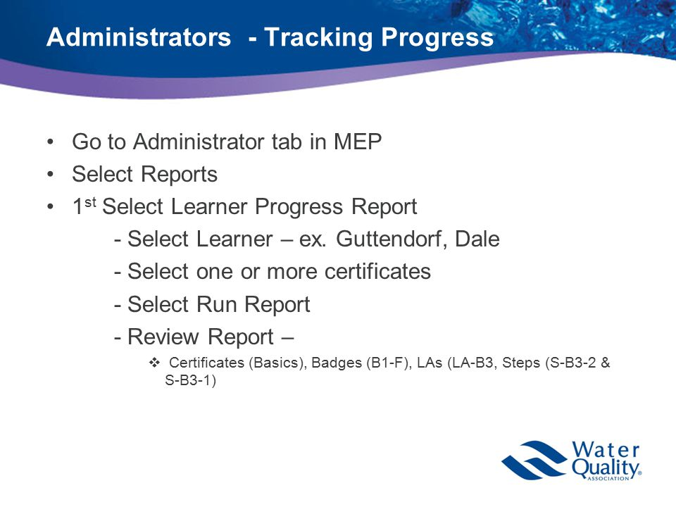 Administrators - Tracking Progress Go to Administrator tab in MEP Select Reports 1 st Select Learner Progress Report - Select Learner – ex.
