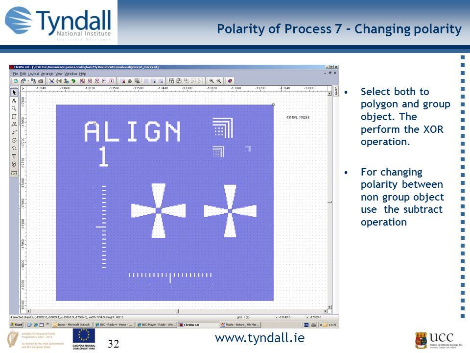 www.tyndall.ie 32 Polarity of Process 7 – Changing polarity Select both to polygon and group object.