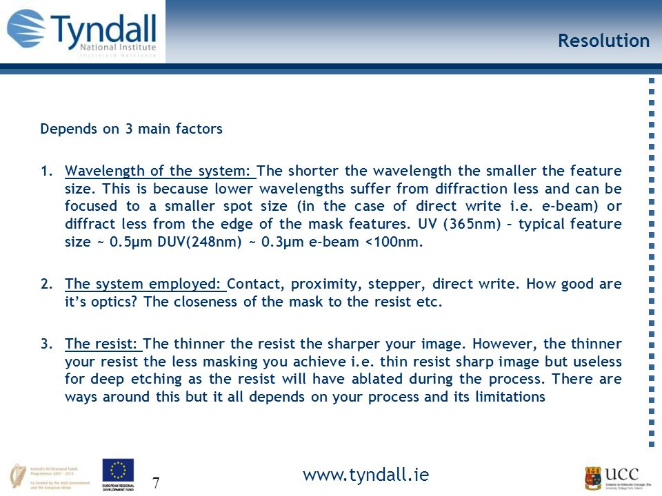 www.tyndall.ie 28 Polarity of Process 3 Etching of the ridge Where objects are solid there is no chrome so the resist will be removed.