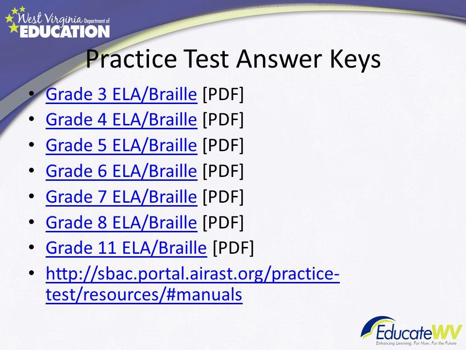 Practice Test Answer Keys Grade 3 ELA/Braille [PDF] Grade 3 ELA/Braille Grade 4 ELA/Braille [PDF] Grade 4 ELA/Braille Grade 5 ELA/Braille [PDF] Grade