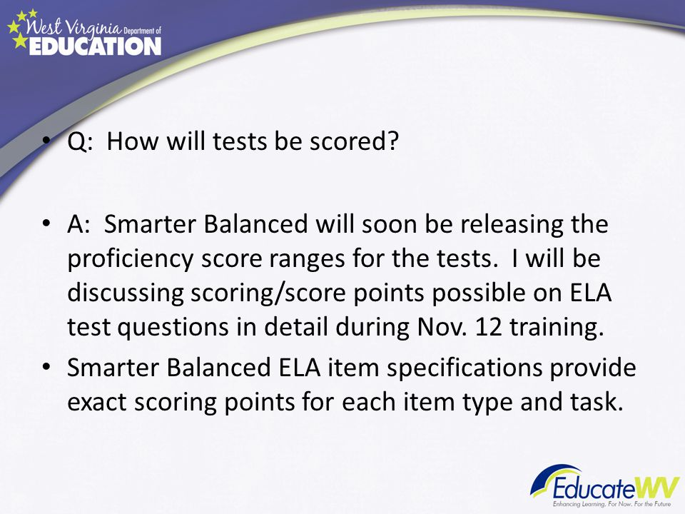 Q: How will tests be scored.