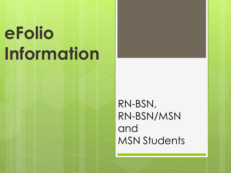 eFolio Information RN-BSN, RN-BSN/MSN and MSN Students