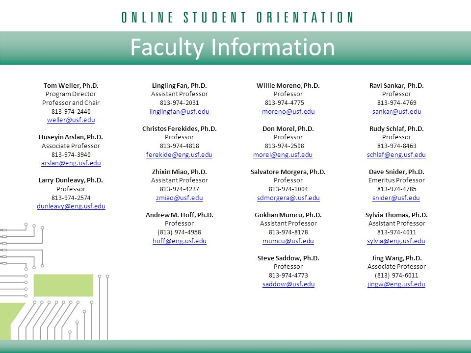 Faculty Information Tom Weller, Ph.D. Program Director Professor and Chair 813-974-2440 weller@usf.edu Huseyin Arslan, Ph.D. Associate Professor 813-9