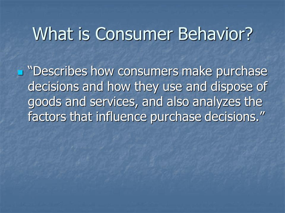 What is Consumer Behavior.