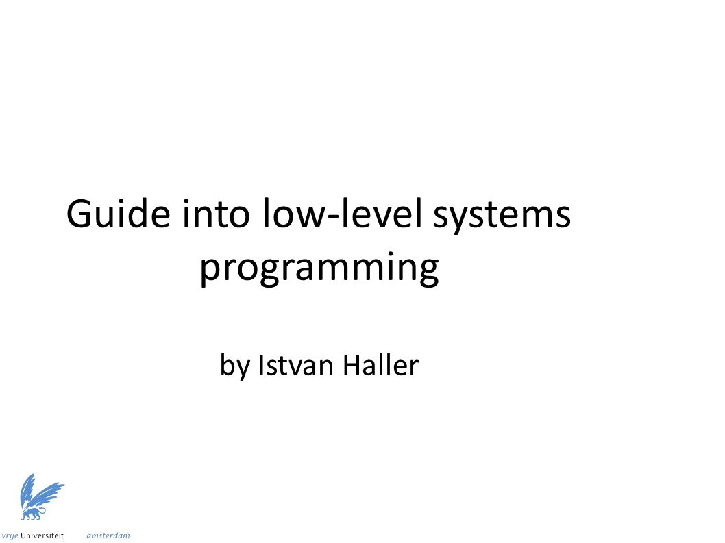 Guide into low-level systems programming by Istvan Haller
