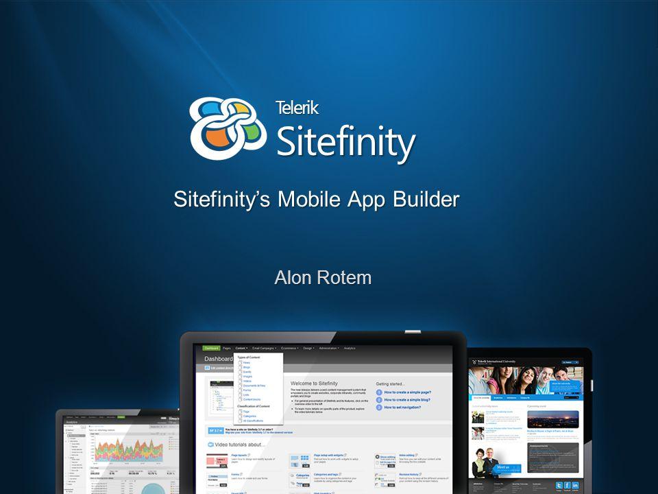 Sitefinity Sitefinity's Mobile App Builder Alon Rotem Telerik