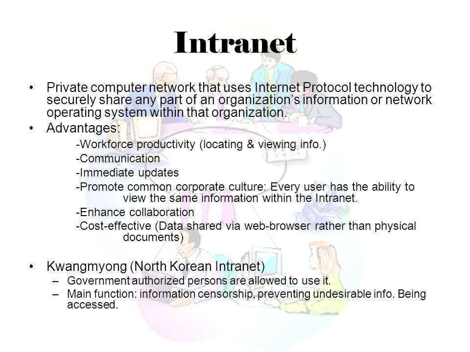 Intranet Private computer network that uses Internet Protocol technology to securely share any part of an organization's information or network operat