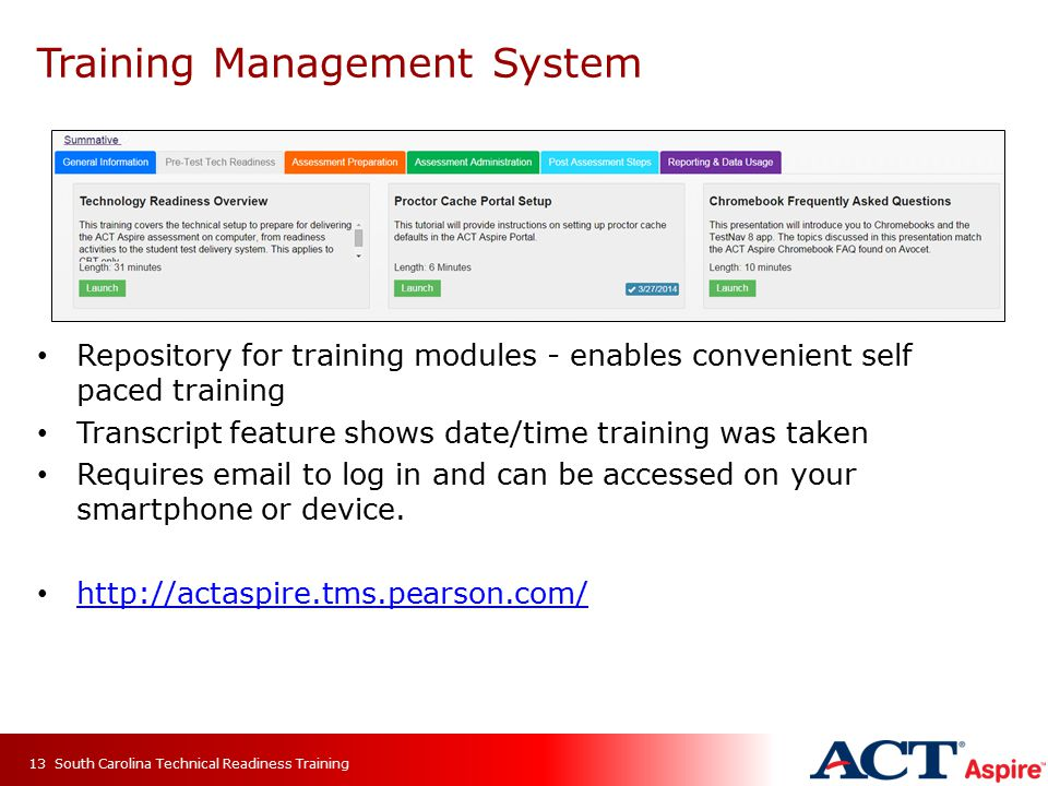 Training Management System Repository for training modules - enables convenient self paced training Transcript feature shows date/time training was taken Requires email to log in and can be accessed on your smartphone or device.