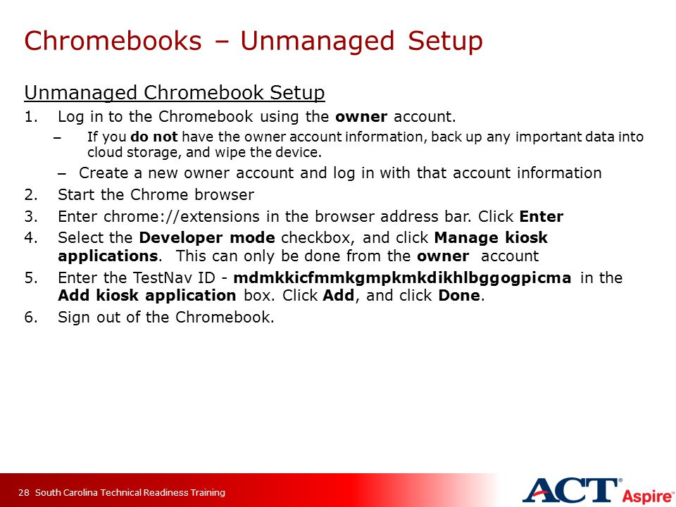 Chromebooks – Unmanaged Setup Unmanaged Chromebook Setup 1.Log in to the Chromebook using the owner account. – If you do not have the owner account in