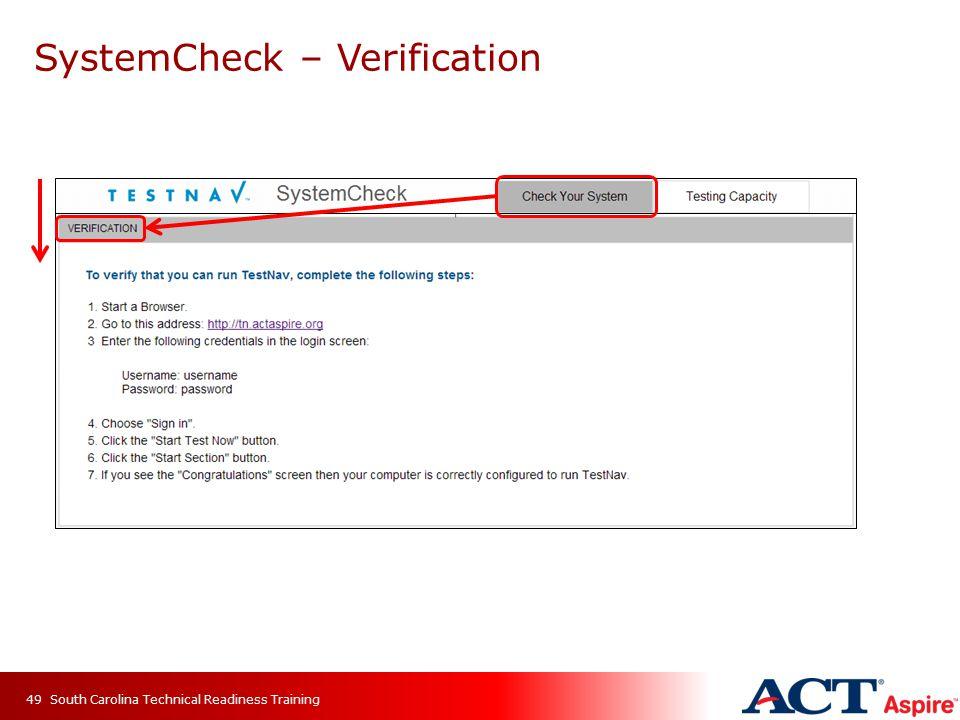 SystemCheck – Verification South Carolina Technical Readiness Training49