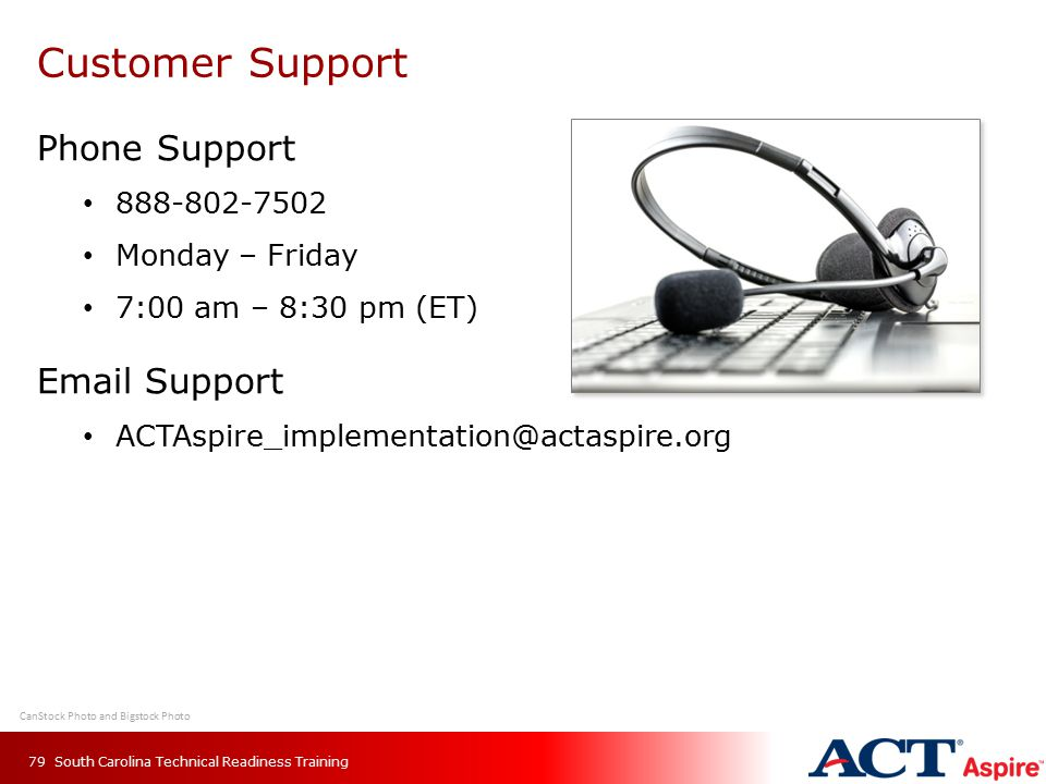 Customer Support 79 Phone Support 888-802-7502 Monday – Friday 7:00 am – 8:30 pm (ET) Email Support ACTAspire_implementation@actaspire.org South Carol