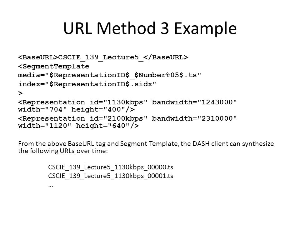 URL Method 3 Example CSCIE_139_Lecture5_ <SegmentTemplate media=