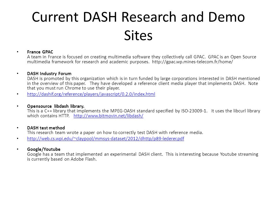 Current DASH Research and Demo Sites France GPAC A team in France is focused on creating multimedia software they collectively call GPAC. GPAC is an O