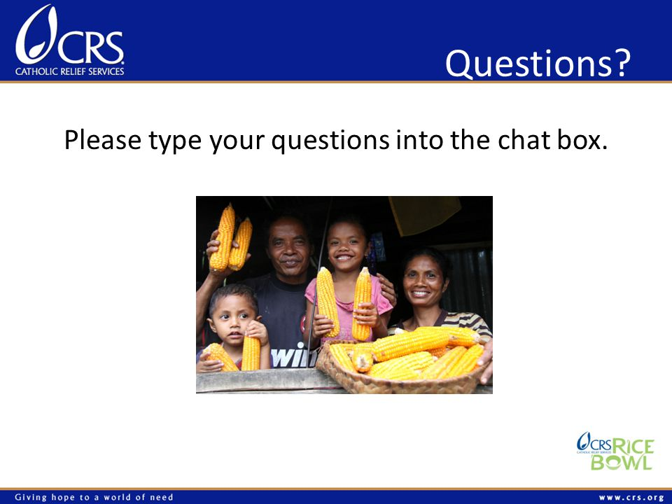 Questions Please type your questions into the chat box.
