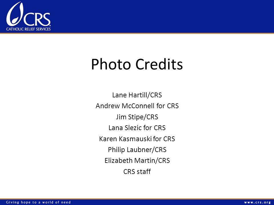 Photo Credits Lane Hartill/CRS Andrew McConnell for CRS Jim Stipe/CRS Lana Slezic for CRS Karen Kasmauski for CRS Philip Laubner/CRS Elizabeth Martin/