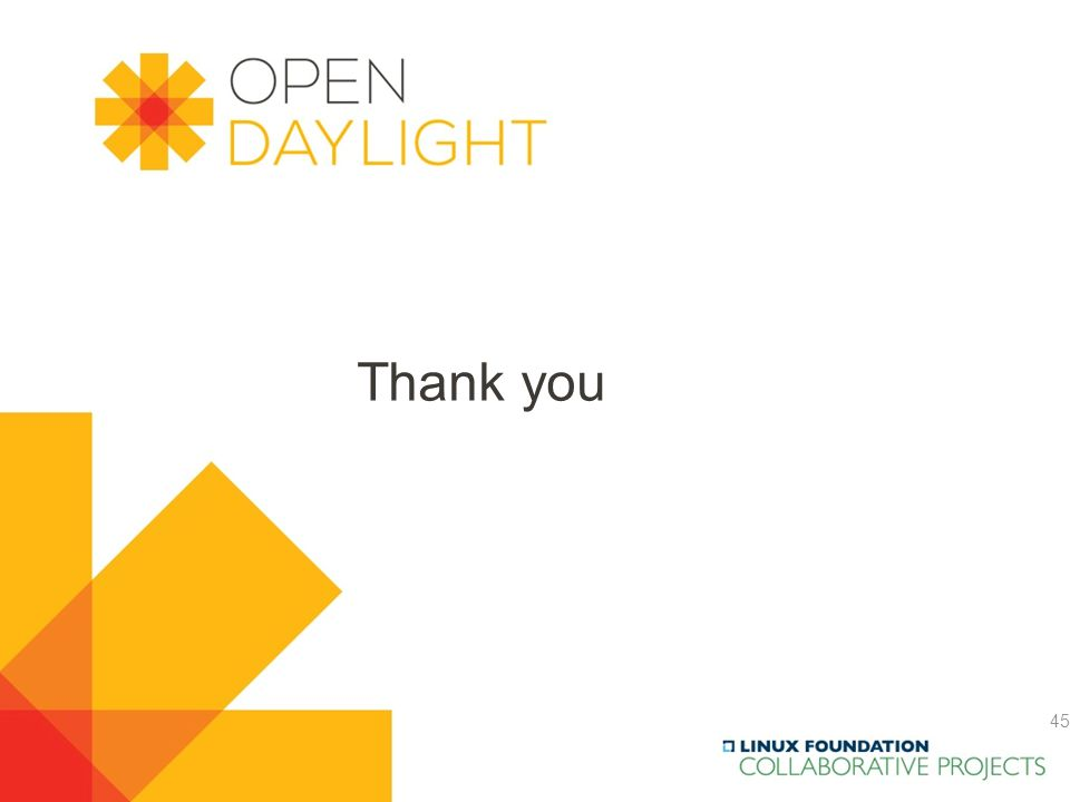 Created by Jan Medved www.opendaylight.org Thank you 45