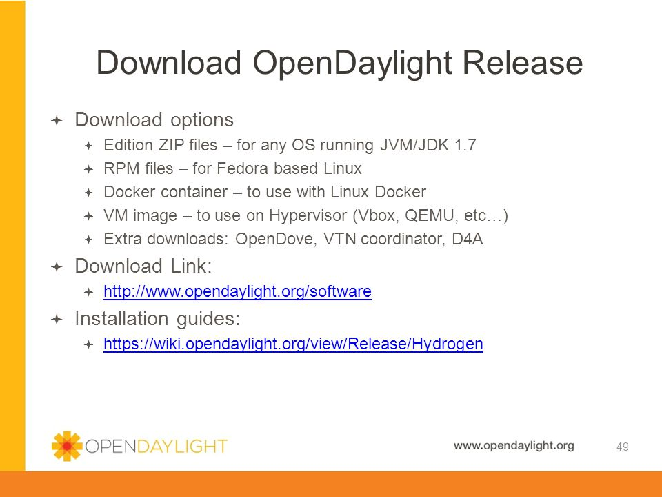 Created by Jan Medved www.opendaylight.org  Download options  Edition ZIP files – for any OS running JVM/JDK 1.7  RPM files – for Fedora based Linu