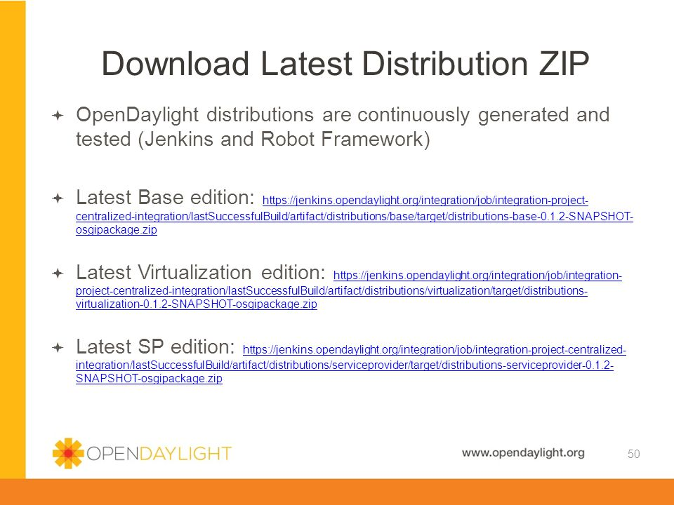 Created by Jan Medved www.opendaylight.org  OpenDaylight distributions are continuously generated and tested (Jenkins and Robot Framework)  Latest B